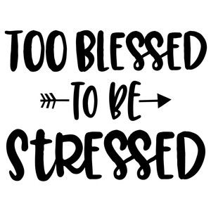 Silhouette Design Store: Too Blessed To Be Stressed Arrow Quote