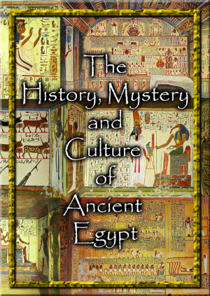 The History, Mystery and Culture of Ancient Egypt - 2 DVD