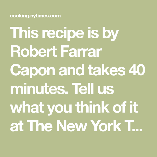 Photo of This recipe is by Robert Farrar Capon and takes 40 minutes. Tell us what you thi…