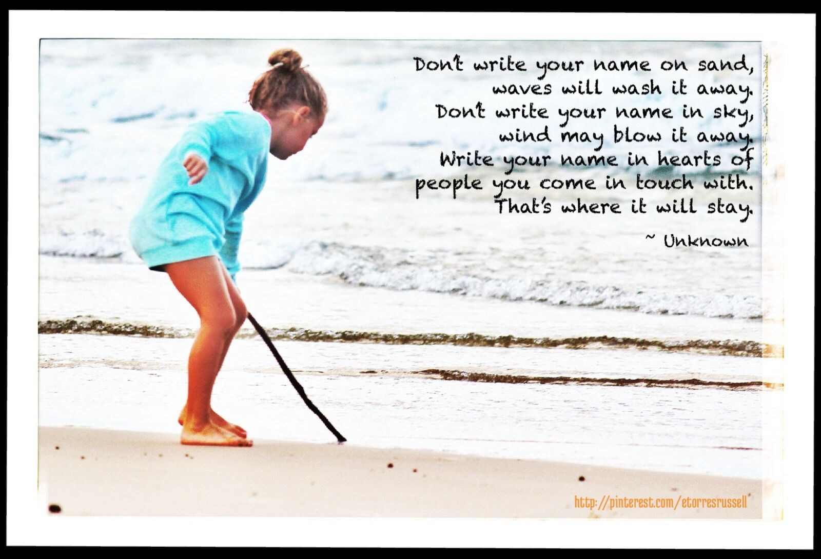Don't Write Your Name On Sand, Waves Will Wash It Away
