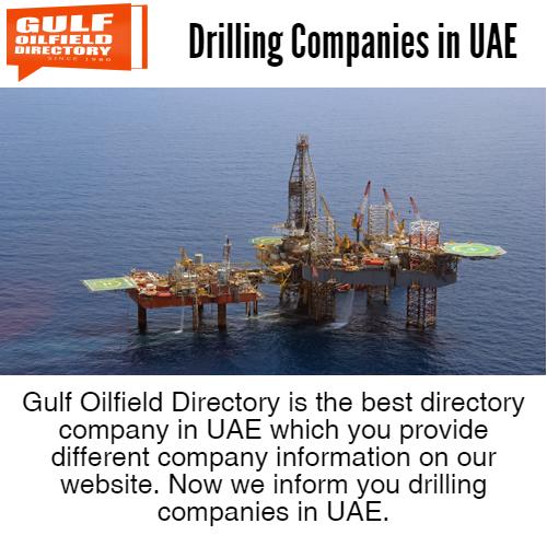 Drilling companies in UAE   Gulf Oilfield Directory   Best oils, Uae