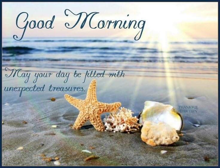 Good Morning May Your Day Be Filled With Unexpected Treasure Good Morning Quotes For Him Good Morning Quotes Good Morning Images