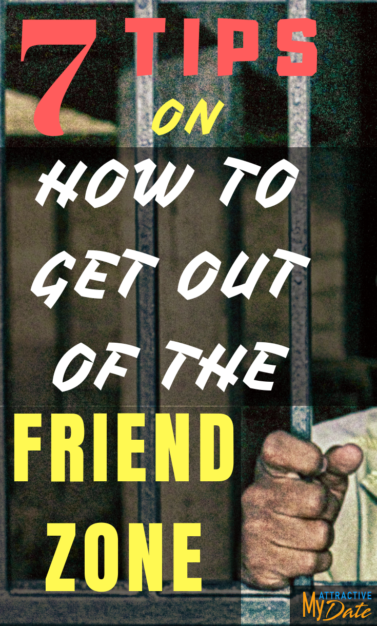 dating advice how to get out of the friend zone