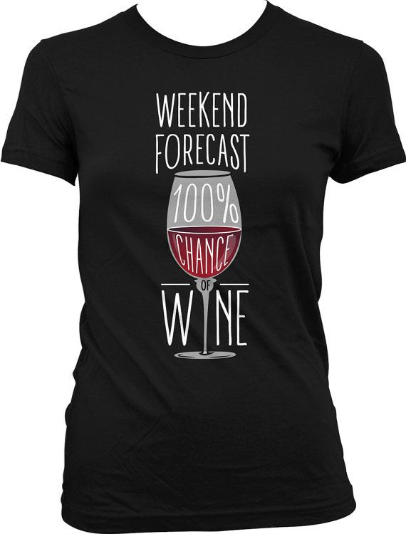 68e79f7a Funny Wine Shirt Funny Drinking T Shirt Weekend Forecase 100% Gifts For Wine  Lovers,