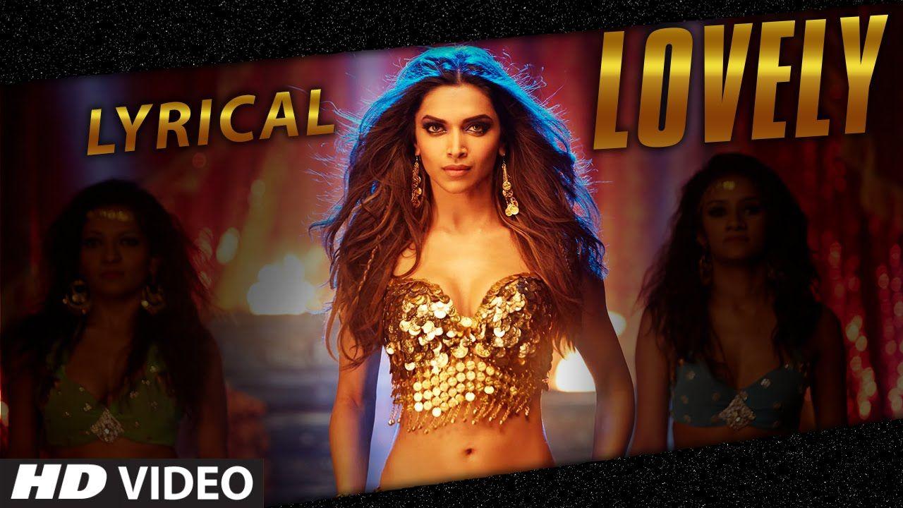 Lyrical Lovely Video Song With Lyrics Deepika Padukone Kanika Kapoor Happy New Year