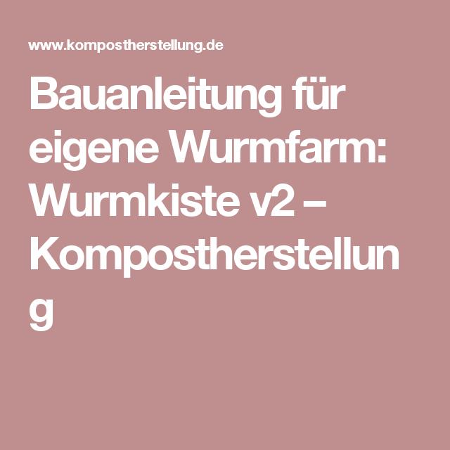 Bauanleitung für eigene Wurmfarm: Wurmkiste v2 – Kompostherstellung