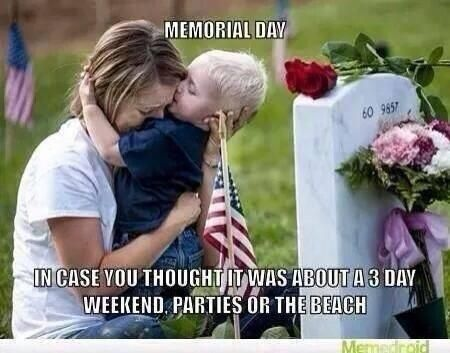 Happy Memorial Day! God Speed to all