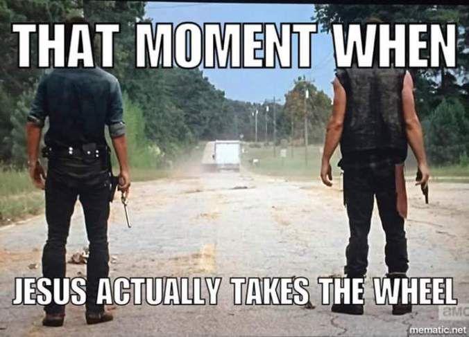 Jesus Take The Wheel The Walking Dead Twd Funny Walking Dead Pictures