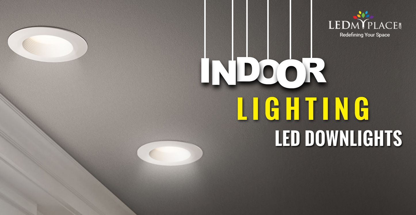 Ceiling Led Downlights Also Known As Can Light And Pot Lights Are