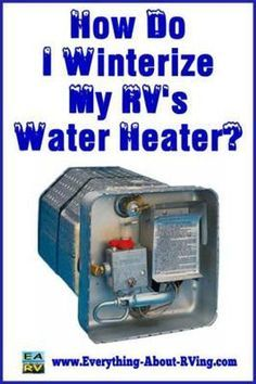 How Do I Winterize My RV's Water Heater