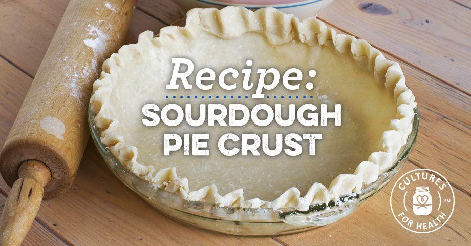 Sourdough Pie Crust Recipe