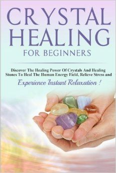 crystal healing for beginners discover the healing power