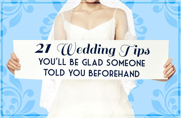 21 wedding tips you ll be glad someone told you beforehand 21st