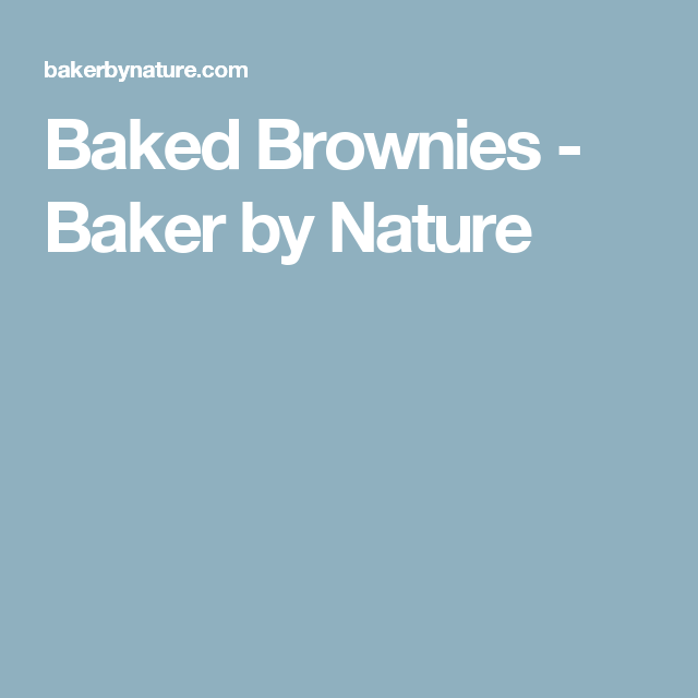 Baked Brownies - Baker by Nature