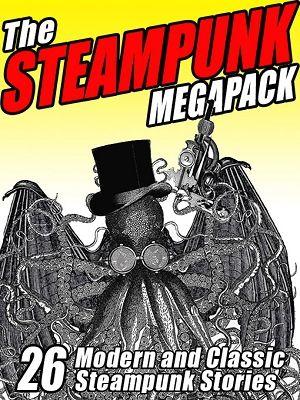 The Steampunk MEGAPACK™ (ePub/Kindle)