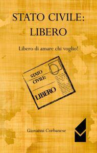 Giovanni Corbanese, Stato civile: libero. Libero di amare chi voglio!, Altromondo 2015, pp. 124, ISBN: 9788898347971