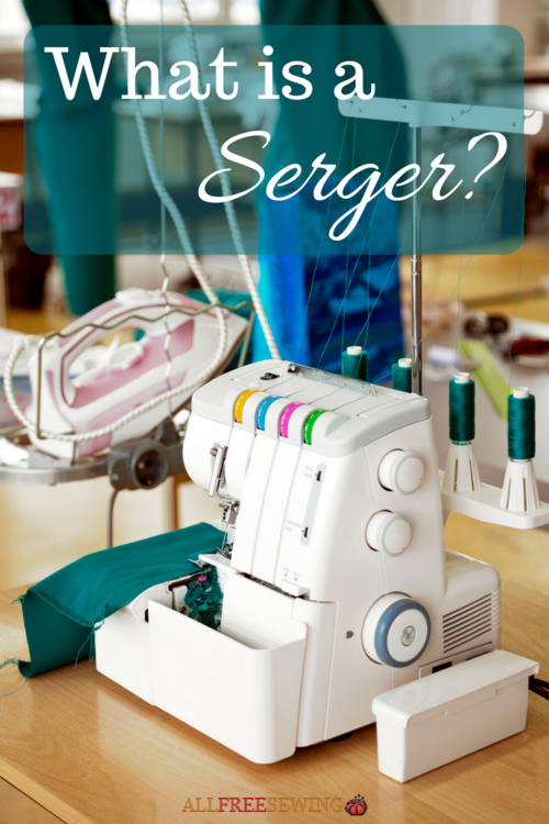 What Is A Serger Serger Sewing Stitch And Tutorials