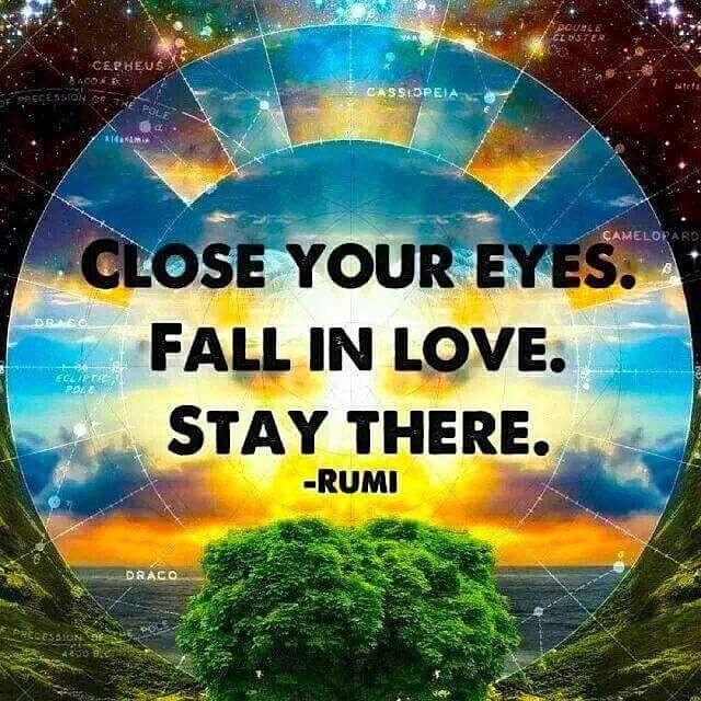 Close Your Eyes Fall In Love Stay There