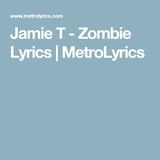 Jamie T - Zombie Lyrics