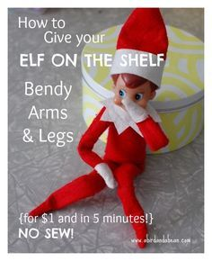 How to Give Your Elf on the Shelf Bendy Arms & Legs | Elf On A Shelf | Elf On The Shelf Ideas | Christmas Ideas