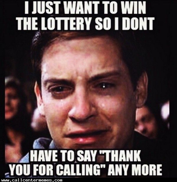 63dfff19fff23759ccf7268afac6459d i just want to win the lottery www callcentermemes com i