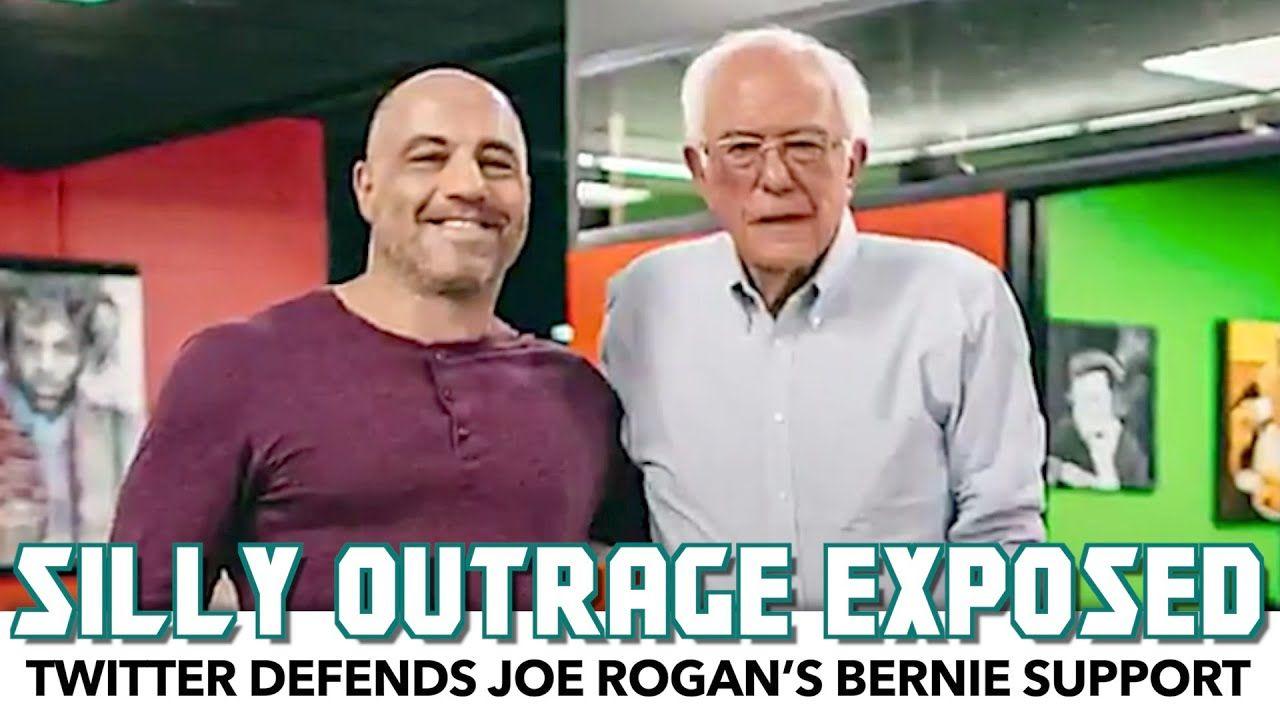 Twitter Defends Joe Rogan S Bernie Support Following Mindless Outrage In 2020 Joe Rogan Supportive Outrageous