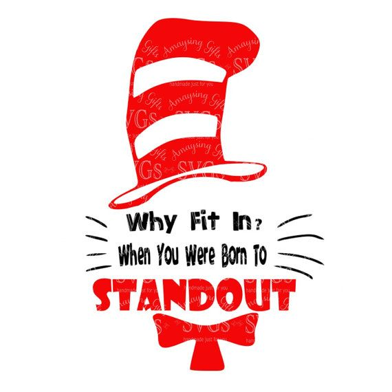 Svg Why Fit In When You Were Born To Standout Dr Seuss Cat In