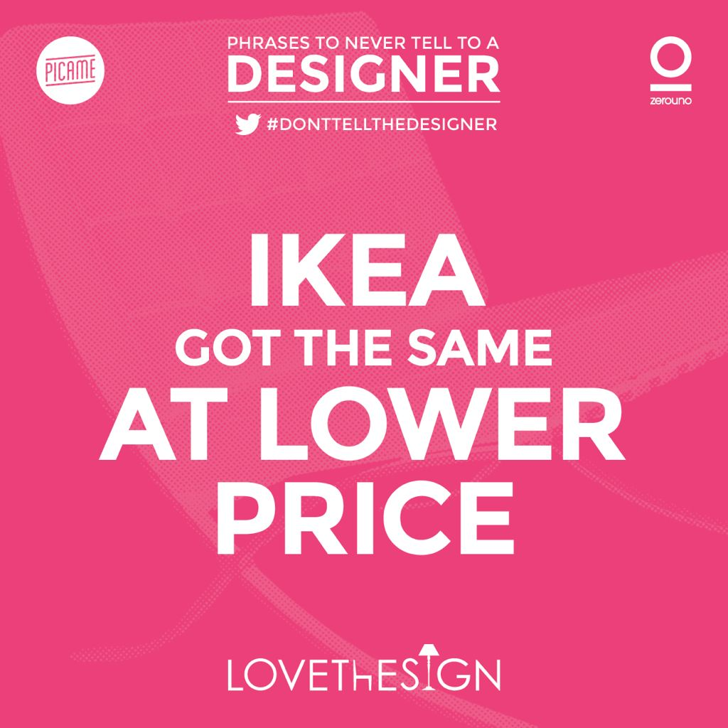 DontTellTheDesigner-Picame-Lovethesign-1 #design #designers #donttellthedesigner #starck #lovedesign #phrases #quotes #humor