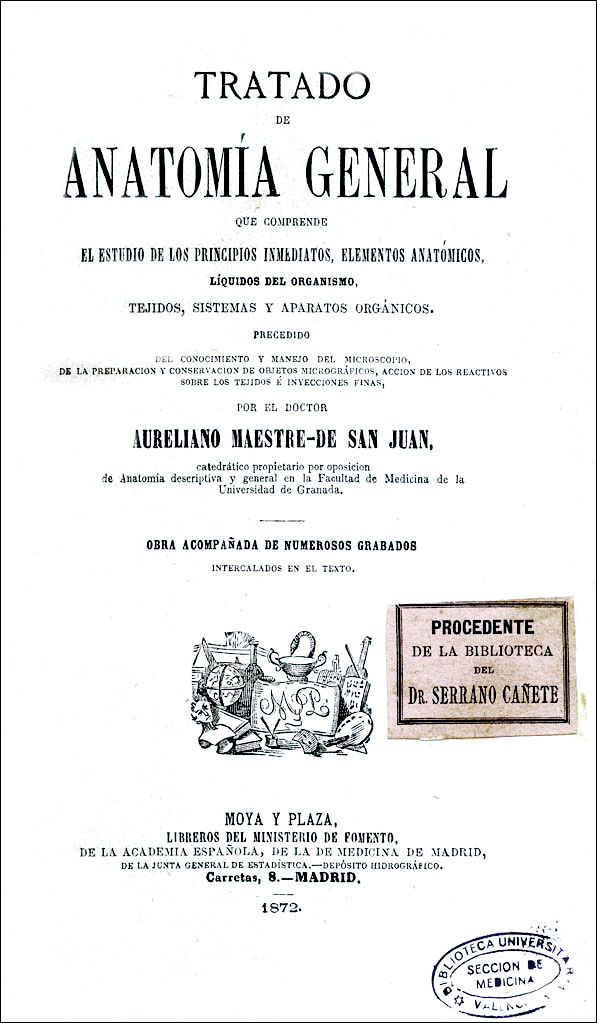 Maestre de San Juan, A., \'Tratado de Anatomía general\', 1872 ...