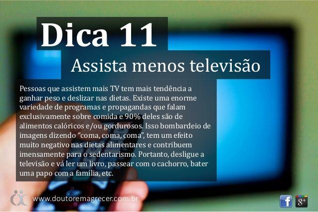 Emagrecer rápido: 12 dicas estranhas  Dica 11 - Assista menos televisão/Desconecte se das tecnologias