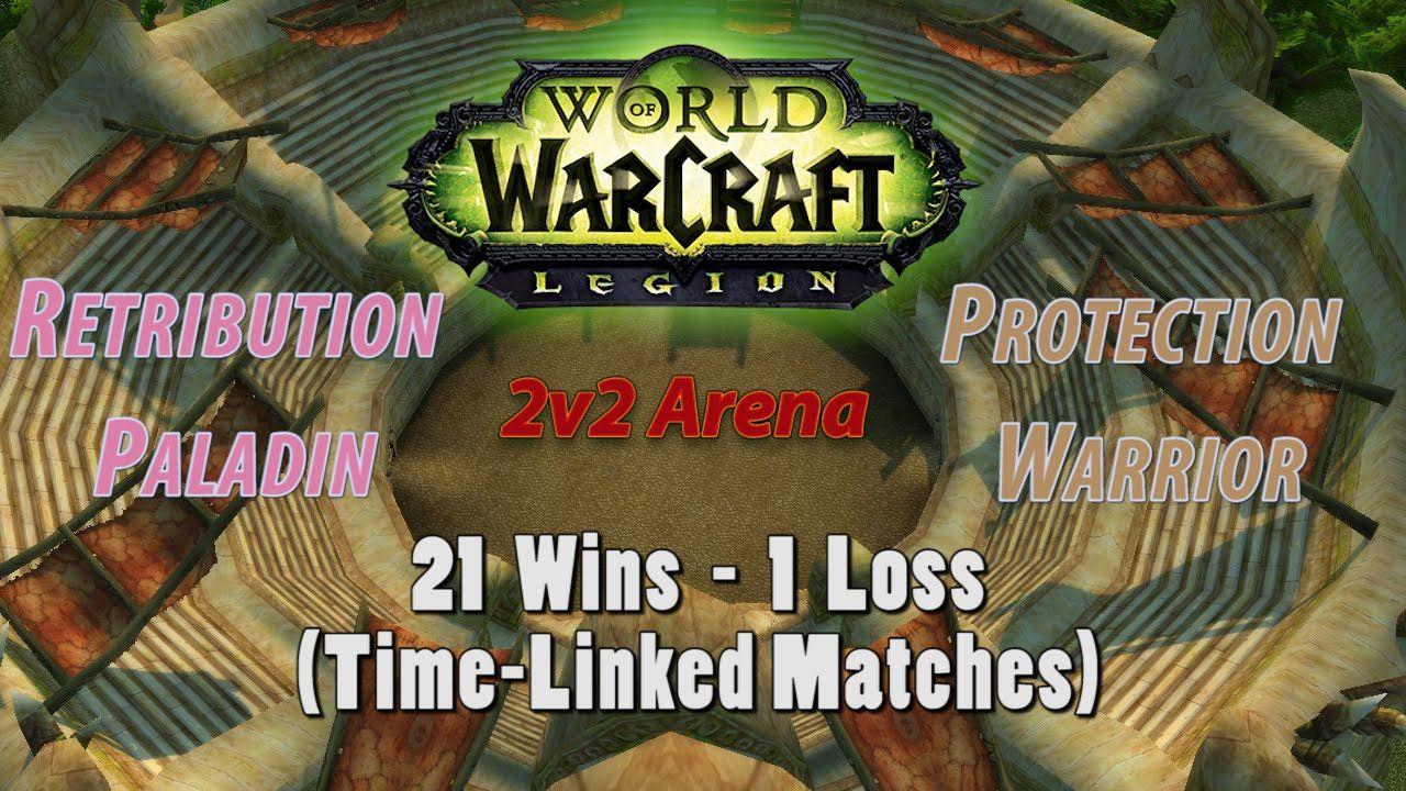 Ret Paladin & Prot Warrior go (21-1) in Arena - Legion 7 0