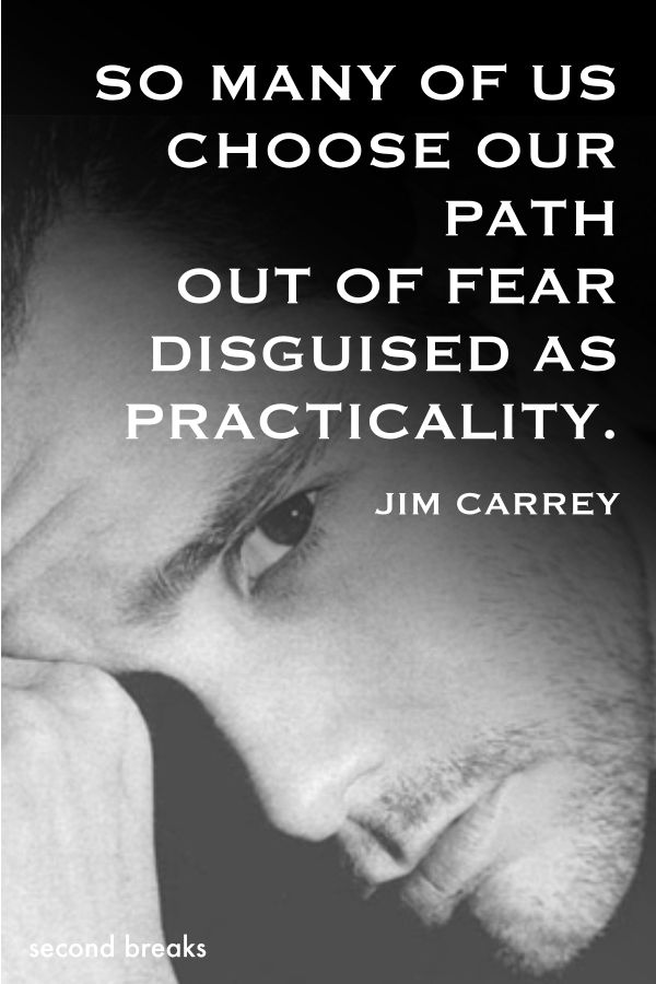 What Jim Carrey said | quote on fear, career path