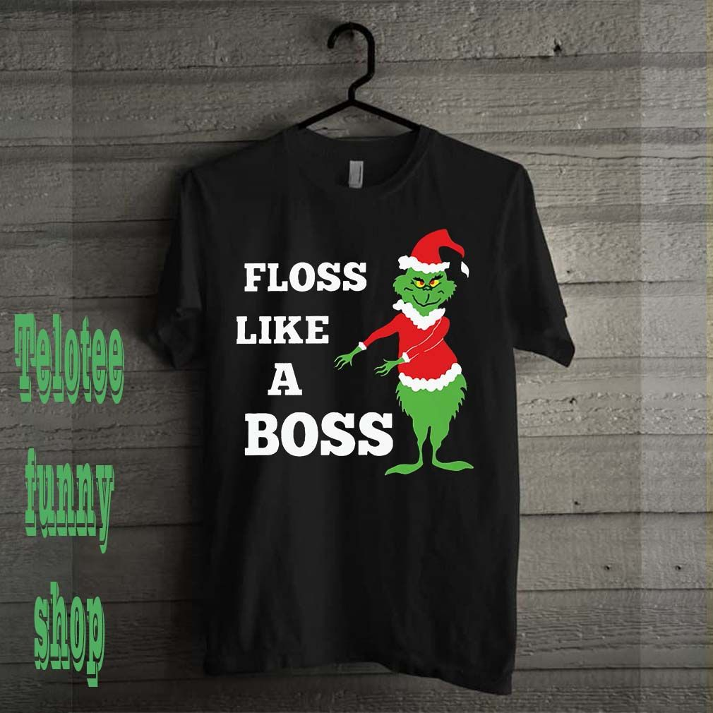 0efaf213e Floss Like A Boss Grinches Shirt | Christmas | Grinch shirts, Shirts ...