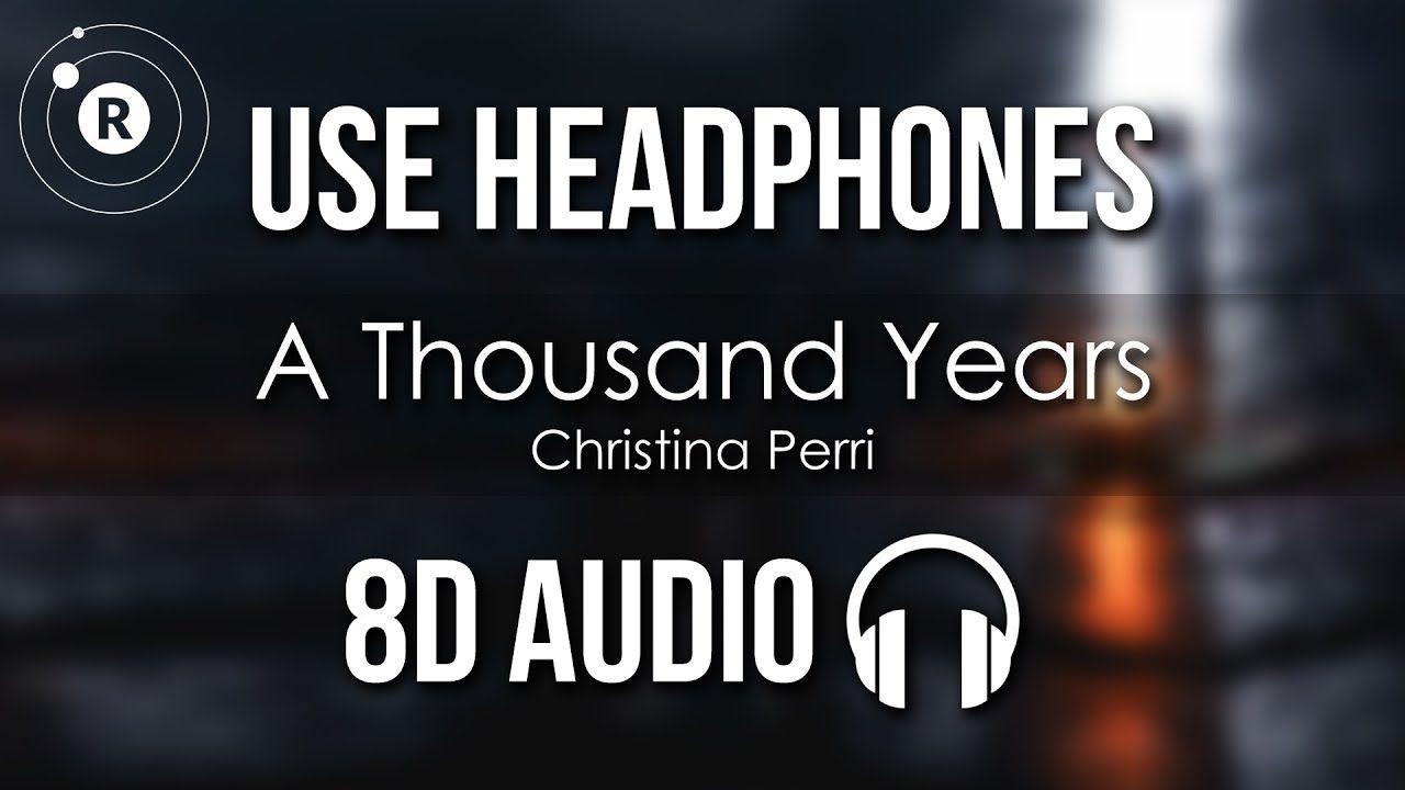 Christina Perri A Thousand Years 8d Audio Thousand Years Lyrics Christina Perri Lyrics Christina Perri