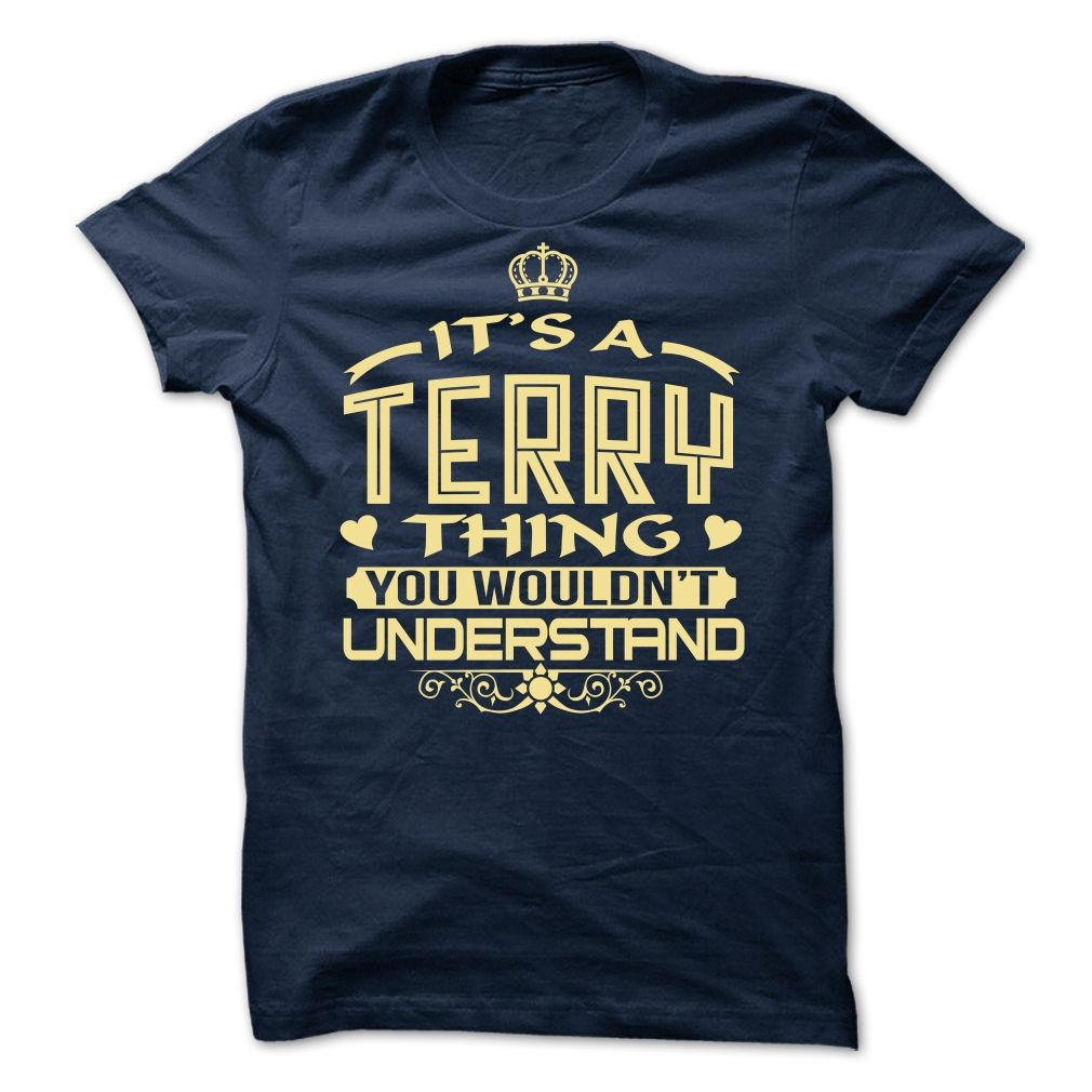 Its a Terry thing, you wouldnt understand - Limited Edition T-Shirt
