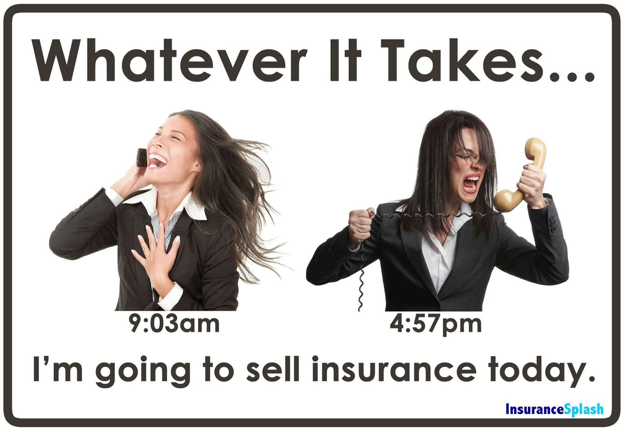 Another Day In The Life Of Selling Insurance Insurance Marketing