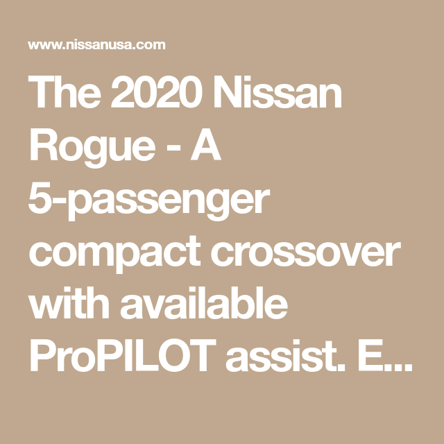 The 2020 Nissan Rogue A 5 Passenger Compact Crossover With Available Propilot Assist Explore Special Offers Deals I In 2020 Nissan Rogue Nissan Compact Crossover