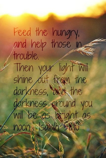 Bible Quotes About Helping People: Isaiah 58:10 (on A Personal Note~this Is My New Favorite