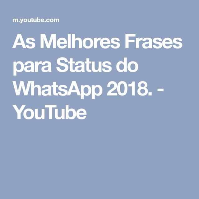 As Melhores Frases Para Status Do Whatsapp 2018 Youtube Frases
