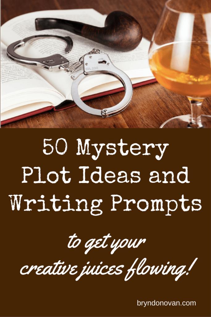 50 Mystery Plot Ideas and Writing Prompts #mystery plot idea