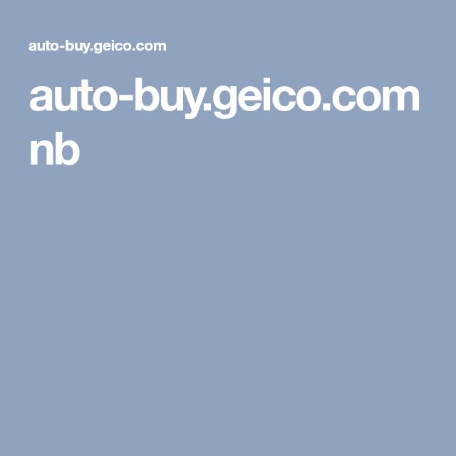 Geico Quotes Autobuy.geico Nb  Quotes  Pinterest  Auto Buy