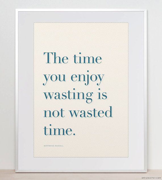 Typographic Print A3 Or 11x14 The Time You Enjoy Wasting Bertrand Russell Quote Home Decor Typographic Print Johnny Depp Quotes Words