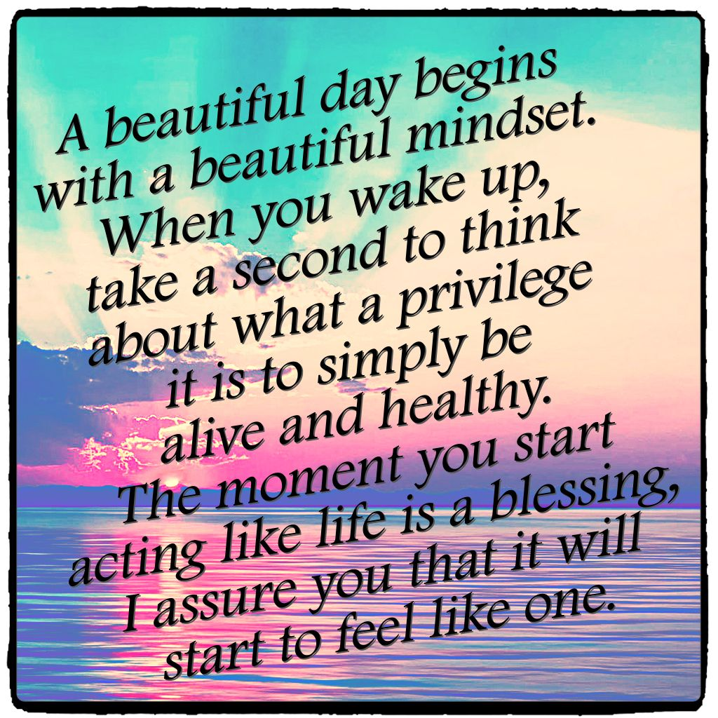 A beautiful day begins with a beautiful mindset. When you wake up ...