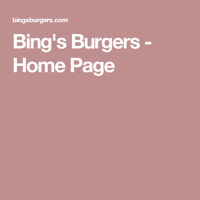 Bing's Burgers - Home Page