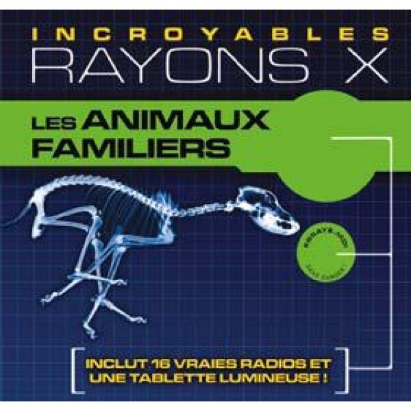 Incroyables Rayons X - Les animaux familiers