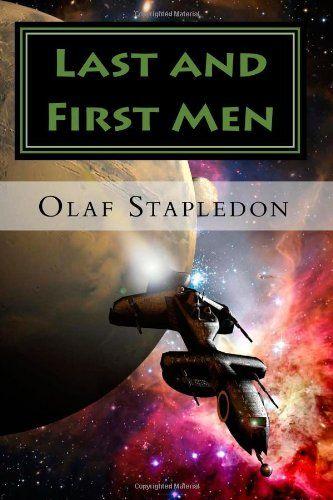 Last And First Men Olaf Stapledon Star Trek Books Science Fiction Illustration Science Fiction Books