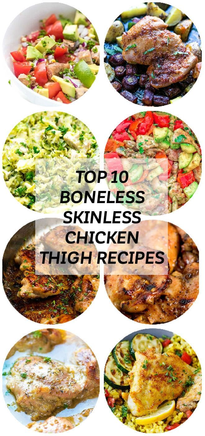 A Collage Of The Best Top 10 Boneless Skinless Chicken Thigh Recipes On The Web Chicken