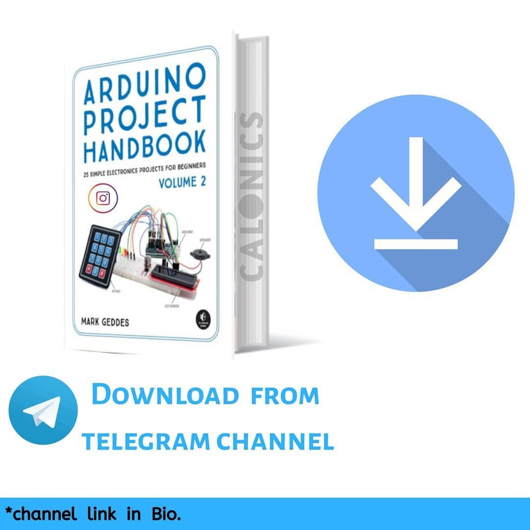 Arduino Handbook Volume 2 Follow Calonics Follow Me Calonics Books Follow Me Caloni Arduino Projects Projects Arduino