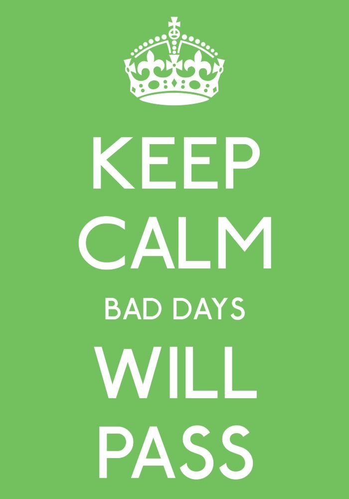 keep calm bad days will pass- by arzu