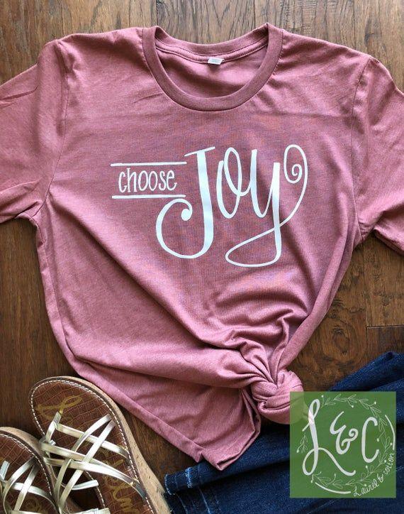Christian T Shirts Women - Choose Joy - Christian T Shirts with Sayings - Ladies Christian T Shirts